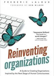 Reinventing Organizations : A guide...
